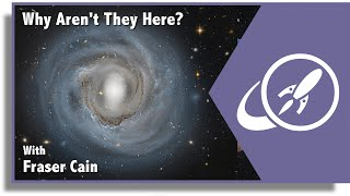 Why Haven't Aliens Settled Every Star In The Milky Way? With Adam Frank