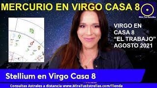 Stellium, MERCURIO en Virgo Casa 8, Agosto 2021 y Cómo Afectará a Cada Signo 💫