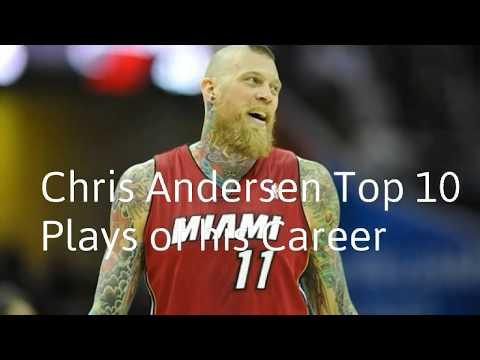 Chris ''Birdman'' Andersen Top 10 Plays Of His Career