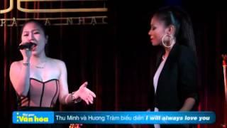 I will always love you-Hương Tràm phiêu cùng Thu Minh
