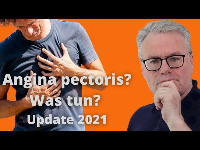 Angina pectoris? Brustenge? Was müssen Sie wissen? Was tun? Update 2021