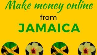 Make money online from jamaica -