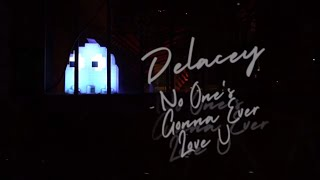"Delacey - ""No One's Gonna Ever Love U"" (Lyric Video)"