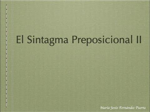 El Sintagma Preposicional (2ª Parte). Las Funciones De CN Y CAdj.