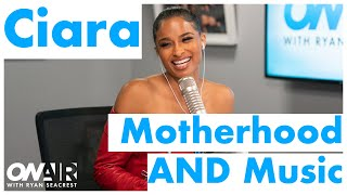 Ciara on New Music and Motherhood | On Air With Ryan Seacrest