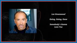 Watch Lee Greenwood Going Going Gone video