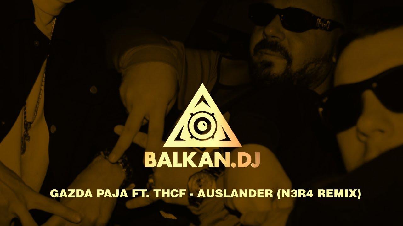 Gazda Paja feat. THCF - Auslander (N3R4 Remix)