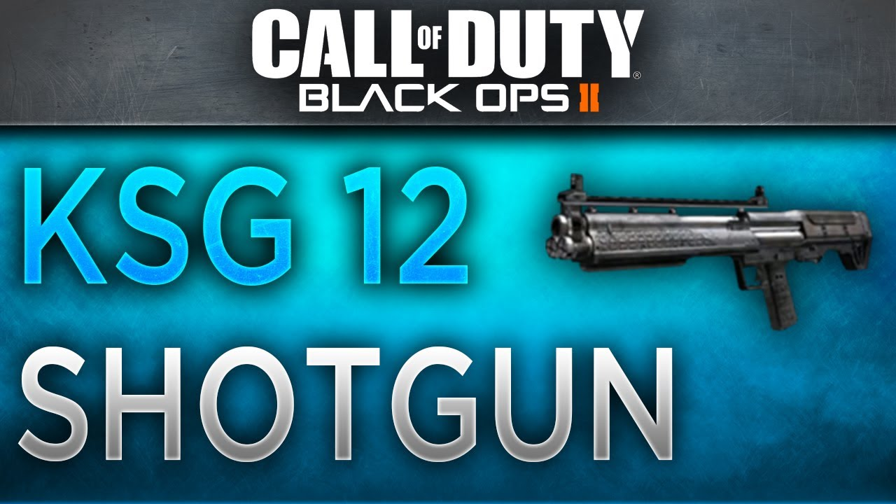 KSG Shotgun in Black Ops 2 - Tips and Tricks