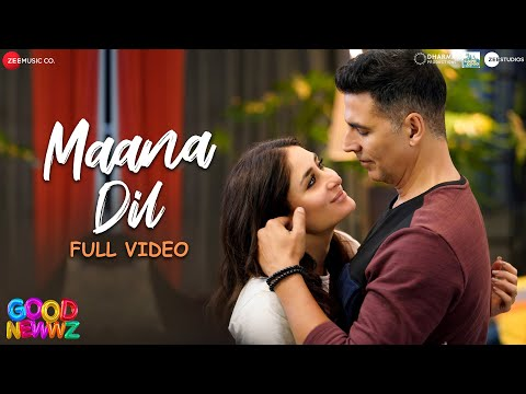 Maana Dil - Full Video | Good Newwz | Akshay, Kareena, Diljit, Kiara | B Praak | Tanishk Bagchi