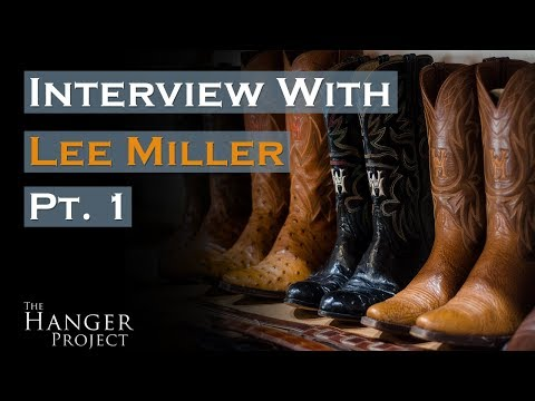 Interview w/ Lee Miller - Texas Traditions | Pt. 1: Early Life