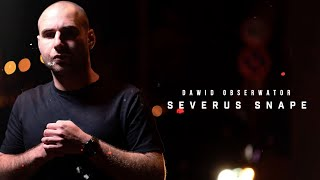 Dawid Obserwator - Severus Snape