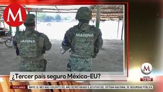 ¿Tercer país seguro México-EU? | Sin Ataduras con Agustín Gutiérrez Canet.