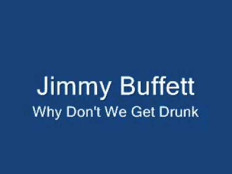 jimmy-buffett-why-dont-we-get-drunk-bubbamodee