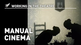 Working in the Theatre: Manual Cinema