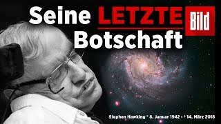 Seine letzte Botschaft an alle /  Stephen Hawking ist tot