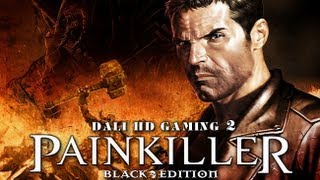 Dali Classics - Painkiller Black Edition PC Gameplay HD 1080p