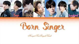 BTS (방탄소년단) - BORN SINGER ( Lyrics Eng/Rom/Han/ Vietsub)