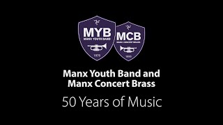 Manx Youth Band and Manx Concert Brass - 50 Years Of Music
