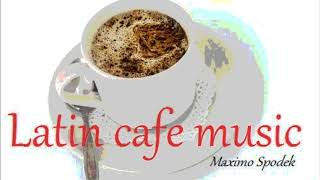 LATIN CAFE MUSIC , RELAX, STUDY, WORK, ROMANTIC BACKGROUND INSTRUMENTAL, BOSSA, LATIN JAZZ AND MORE
