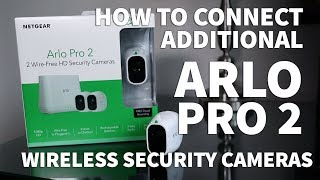 How to Connect Arlo Pro 2 Camera to Hub – Sync Additional Arlo Pro Add On Security Cameras