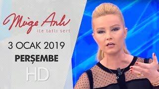 Müge Anlı ile Tatlı Sert 3 Ocak 2019 |  Perşembe