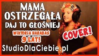Daj To Głośniej - Mama ostrzegała (cover by Wiktoria Harabas) #1457
