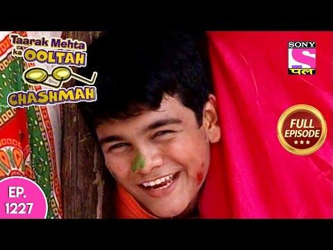 Taarak Mehta Ka Ooltah Chashmah - Full Episode 1227 - 12th September, 2018