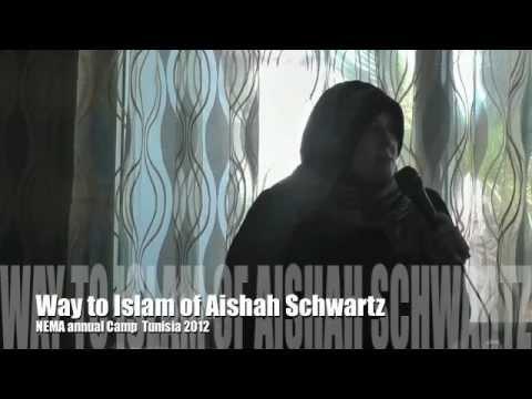 My Journey to Islam: American, Aishah Schwartz