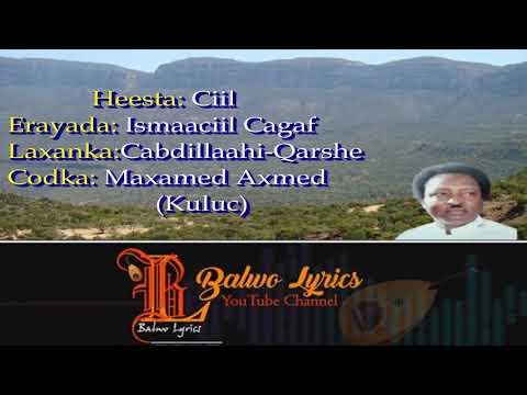 Heesta: Ciil || Maxamed Axmed (Kuluc) || Qaraam|| Balwo Layrics