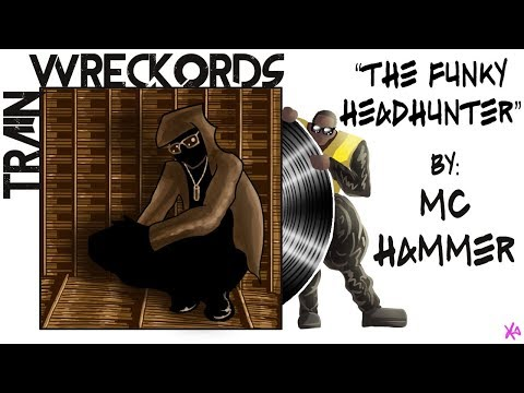 "TRAINWRECKORDS: ""The Funky Headhunter"" by MC Hammer."
