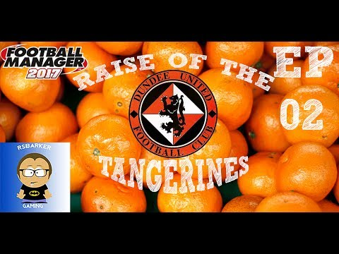 Lets Play Football Manager 2017-Dundee United-Rise Of The Tangerines-EP 2 FM 17 Dundee UTD