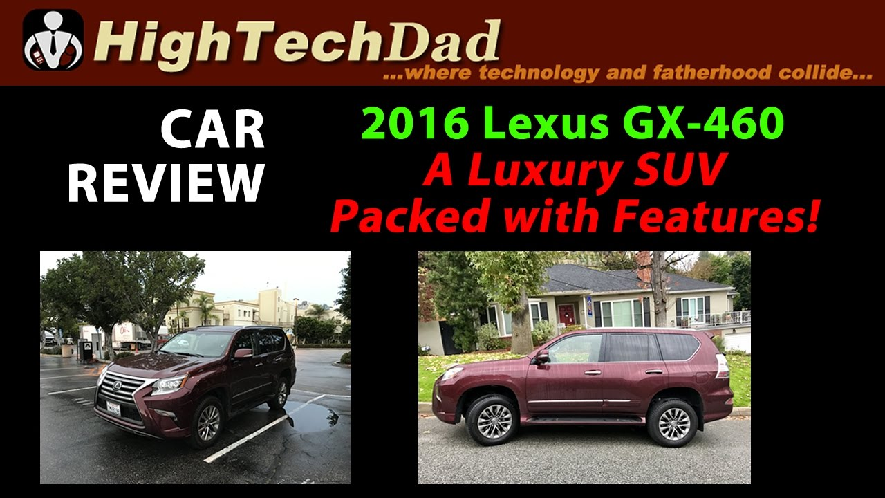 Car Review 2016 Lexus Gx 460 A Luxury Suv Packed With Features