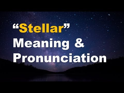 ✔️ How to Pronounce Stellar and What is the meaning of Stellar? By Video Dictionary