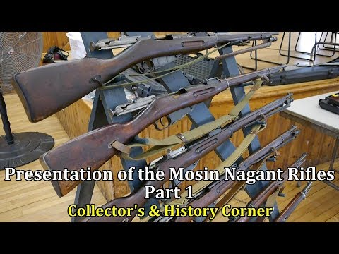 Presentation of the Mosin Nagant Rifles, Part 1 | Collector's & History Corner