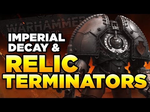 40K - RELIC TERMINATORS - SATURNINE & IMPERIAL DECAY   Warhammer 40,000 Lore/History