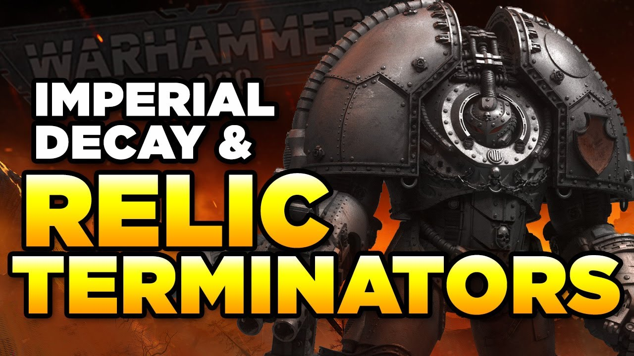 40K - RELIC TERMINATORS - SATURNINE & IMPERIAL DECAY | Warhammer 40,000 Lore/History