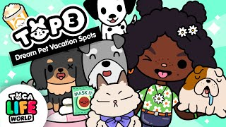 PAWSITIVE VIBES ONLY 🐱 | Top 3 Dream Pet Vacations | Toca Life World