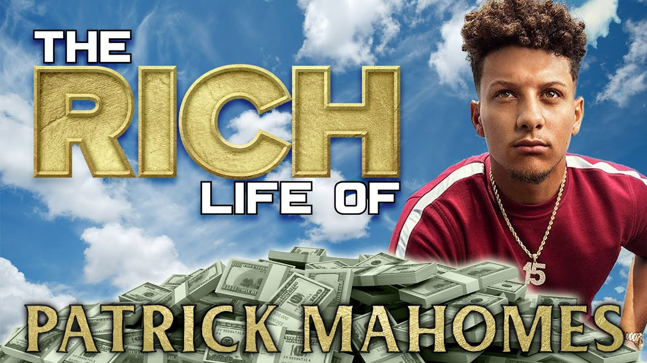 Patrick Mahomes   The Rich Life   $503 Million Dollar Contract Extension & Kansas City Royals Owner