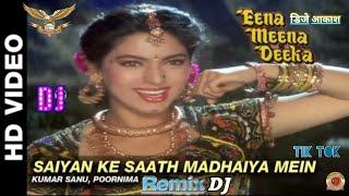 #DARK_X_DJ_MIXING Saiyan Ke Saath Madhaiya Mein Eena Meena Deeka Kumar Sanu & Poornima| Rishi Kapoor