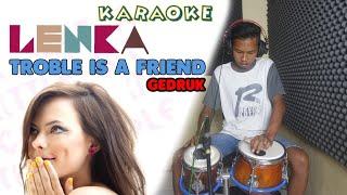 Trouble Is A Friend Cover Karaoke Koplo