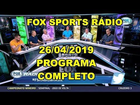 FOX SPORTS RÁDIO 26/04/2019 - PROGRAMA COMPLETO