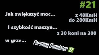 [Poradnik#21] Farming Simulator 2017 jak zwiększyć moc maszyny i szybkość