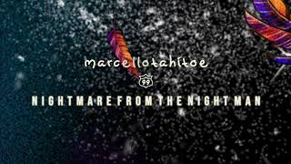 Marcello Tahitoe - Nightmare From The Nightman (Official Audio)