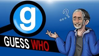 Gmod Ep. 43 GUESS WHO? - Which one am I? (Garry