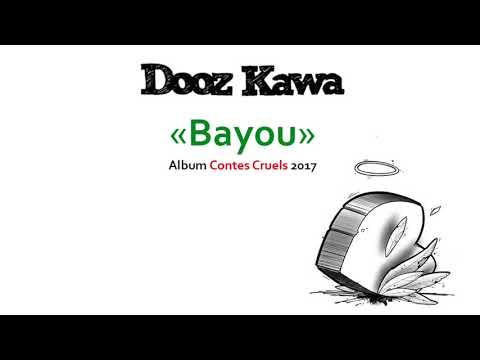 Youtube: Dooz Kawa – Bayou