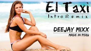 El taxi intro remix - Deejay MixX