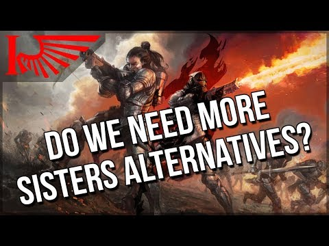 Do We Need More 3rd Party Companies Making Sisters Of Battle Stand Ins? Yes.