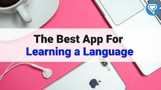The Best App For Learning a Language