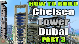 Minecraft How To Build Chelsea Tower Dubai Modern Tower Skyscraper Part 3
