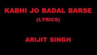 """Kabhi Jo Badal Barse"" (Lyrics) | Jackpot | Arijit Singh"